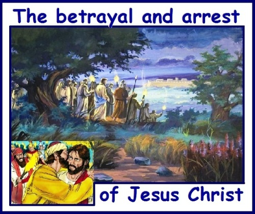 1 BETRAYAL AND ARREST OF JESUS